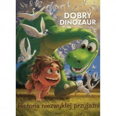 Dobry Dinozaur. Historia niezwykłej przyjaźni