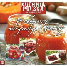 Kuchnia polska Przetwory, marynaty, dżemy