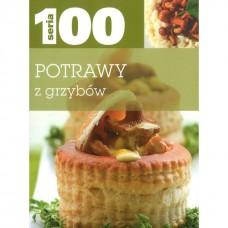 Seria 100. Potrawy z grzybów