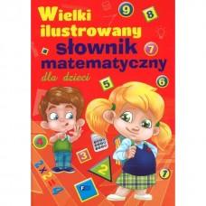 Wielki ilustrowany słownik matematyczny dla dzieci