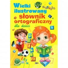 Wielki ilustrowany słownik ortograf. dla dzieci