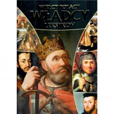 Wielcy Polacy władcy Polski leksykon 9788377058541
